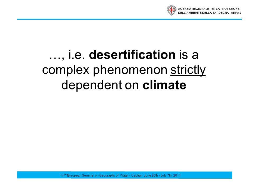AGENZIA REGIONALE PER LA PROTEZIONE DELLAMBIENTE DELLA SARDEGNA - ARPAS …, i.e. desertification is a complex phenomenon strictly dependent on climate