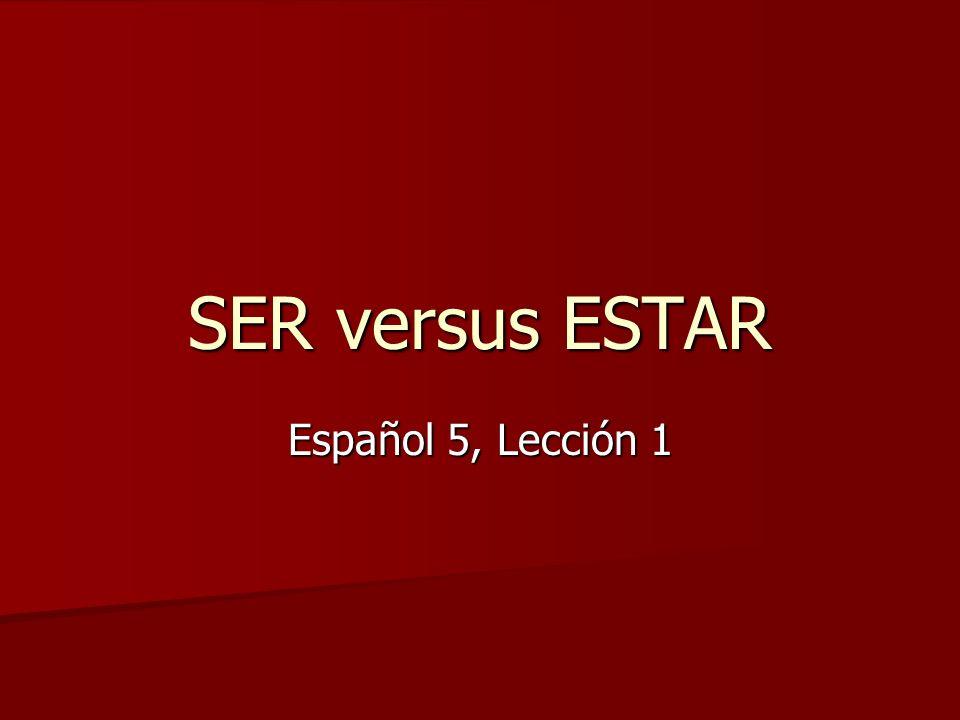 SER versus ESTAR Español 5, Lección 1