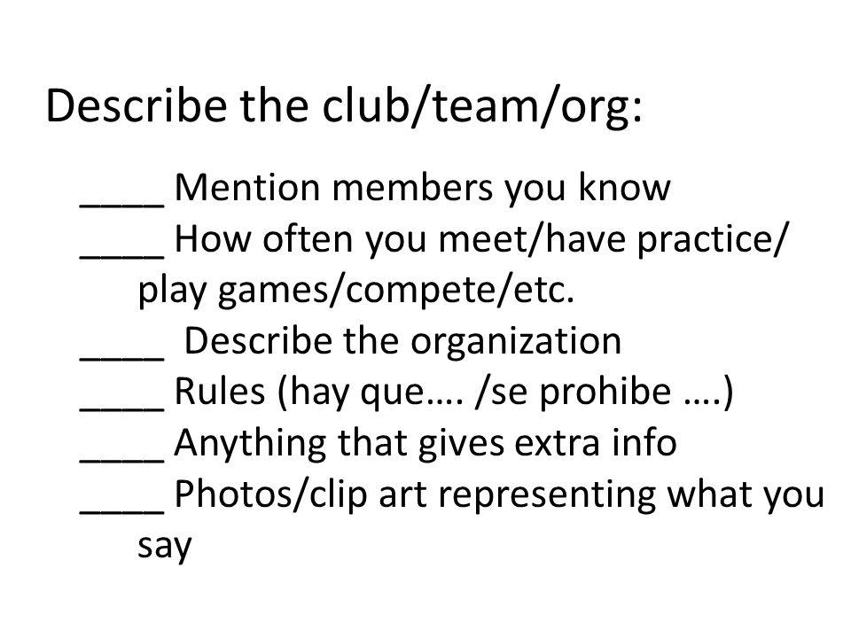 Describe the club/team/org.