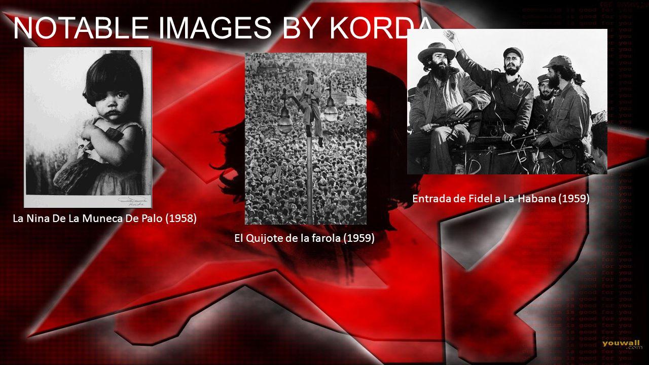 NOTABLE IMAGES BY KORDA La Nina De La Muneca De Palo (1958) Entrada de Fidel a La Habana (1959) El Quijote de la farola (1959)