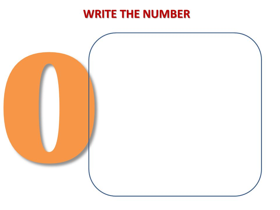 0 WRITE THE NUMBER
