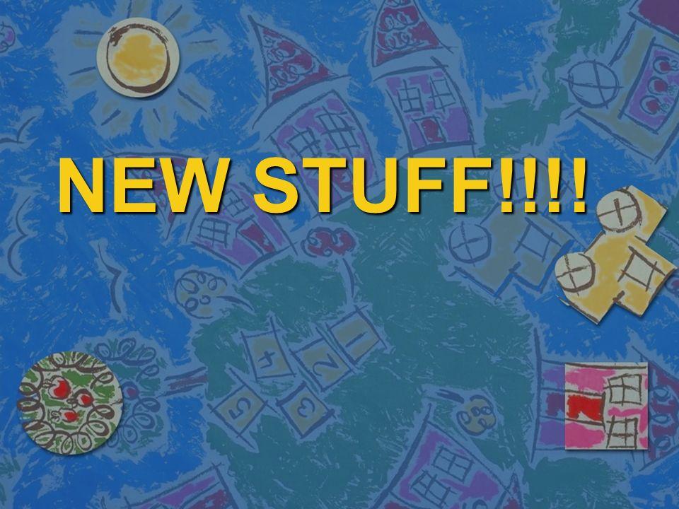 NEW STUFF!!!!