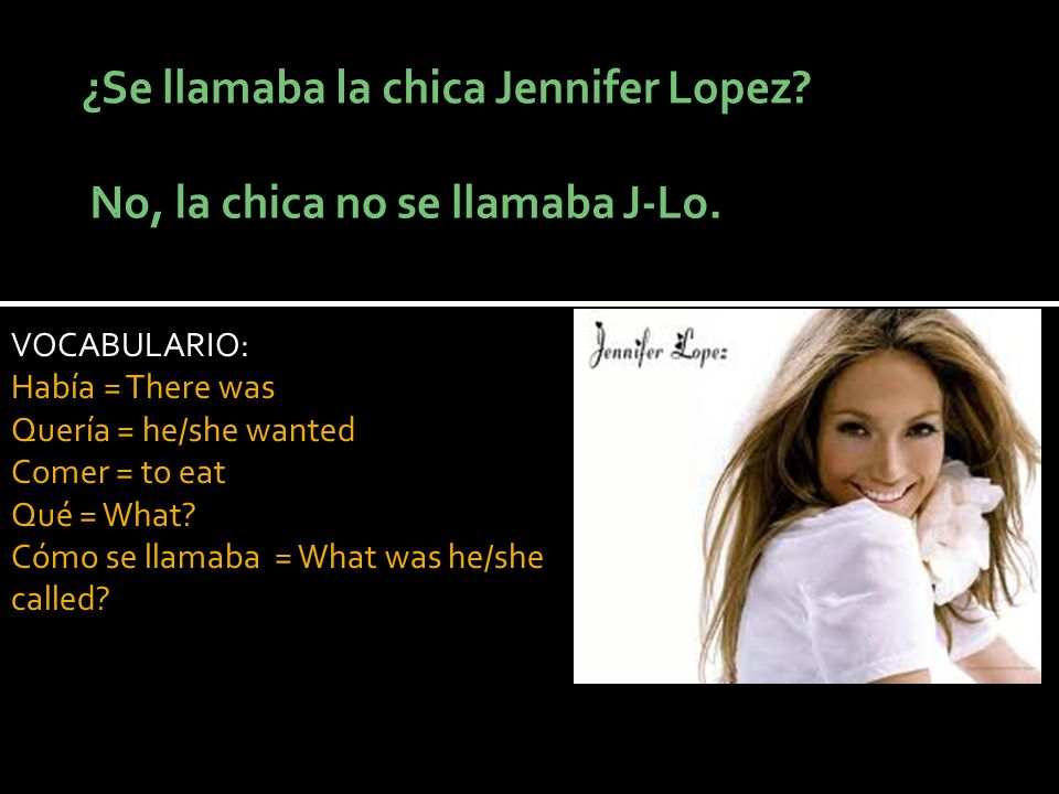 VOCABULARIO: Había = There was Quería = he/she wanted Comer = to eat Qué = What? Cómo se llamaba = What was he/she called?