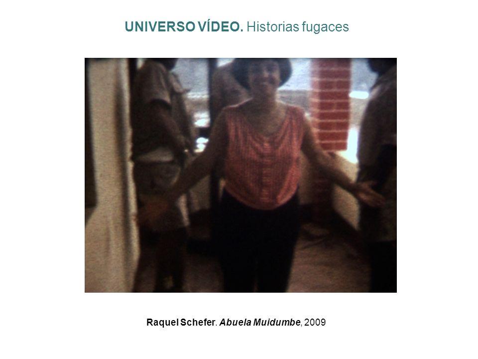 Raquel Schefer. Abuela Muidumbe, 2009 UNIVERSO VÍDEO. Historias fugaces