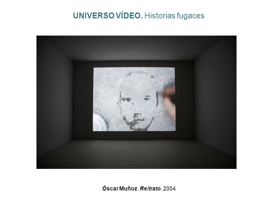 Óscar Muñoz. Re/trato, 2004 UNIVERSO VÍDEO. Historias fugaces