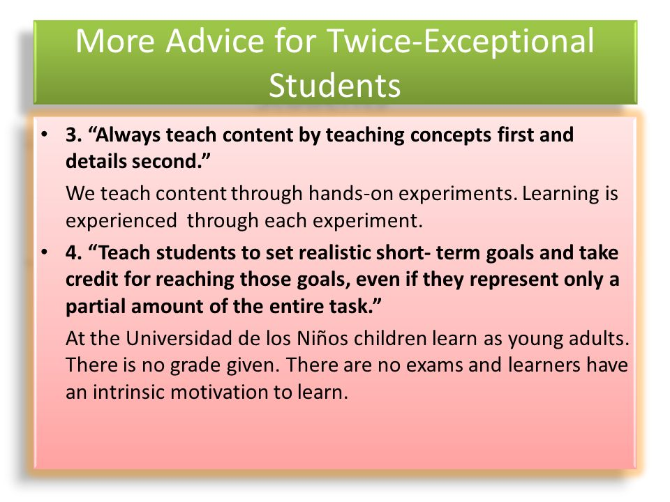 More Advice for Twice-Exceptional Students 3.