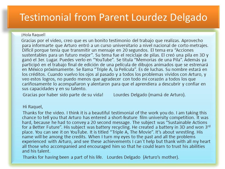 Testimonial from Parent Lourdez Delgado ¡Hola Raquel! Gracias por el video, creo que es un bonito testimonio del trabajo que realizas. Aprovecho para