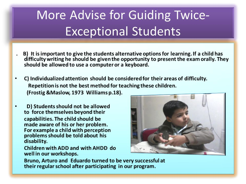 More Advise for Guiding Twice- Exceptional Students