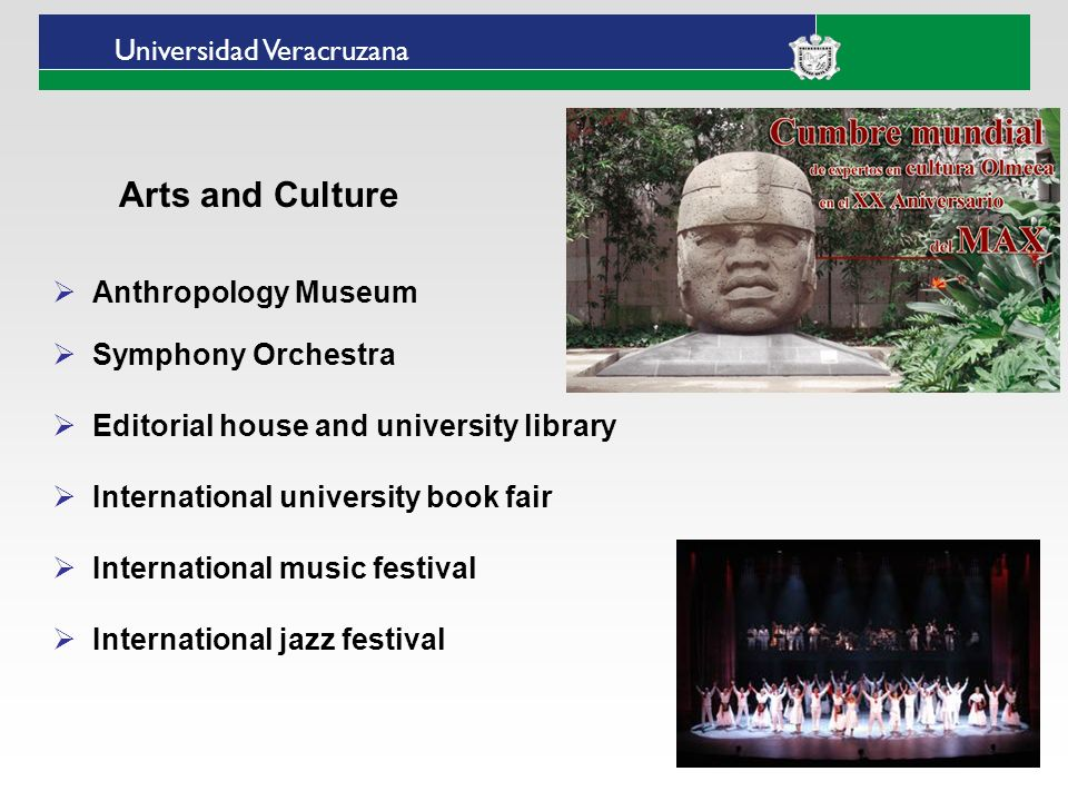 Universidad Veracruzana Anthropology Museum Symphony Orchestra Editorial house and university library International university book fair International