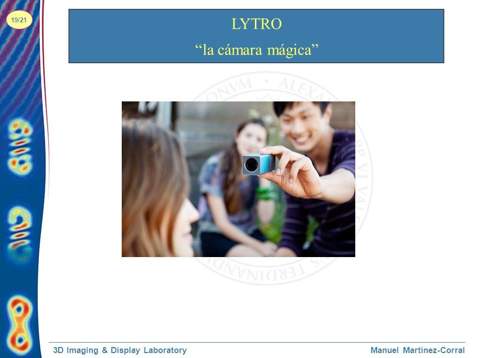 3D Imaging & Display LaboratoryManuel Martínez-Corral 19/21 LYTRO la cámara mágica