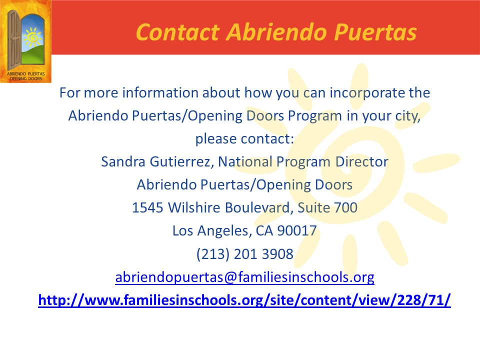 Contact Abriendo Puertas For more information about how you can incorporate the Abriendo Puertas/Opening Doors Program in your city, please contact: S