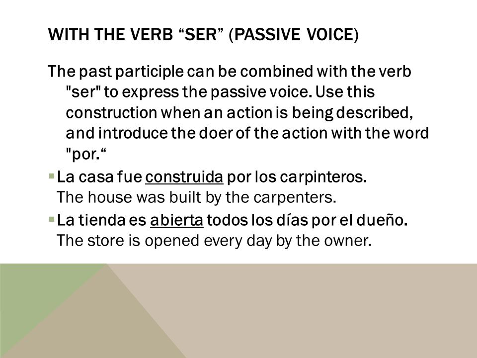 AUXILIARY VERB In Spanish, the past perfect tense is formed by using the imperfect tense of the auxiliary verb haber with the past participle.