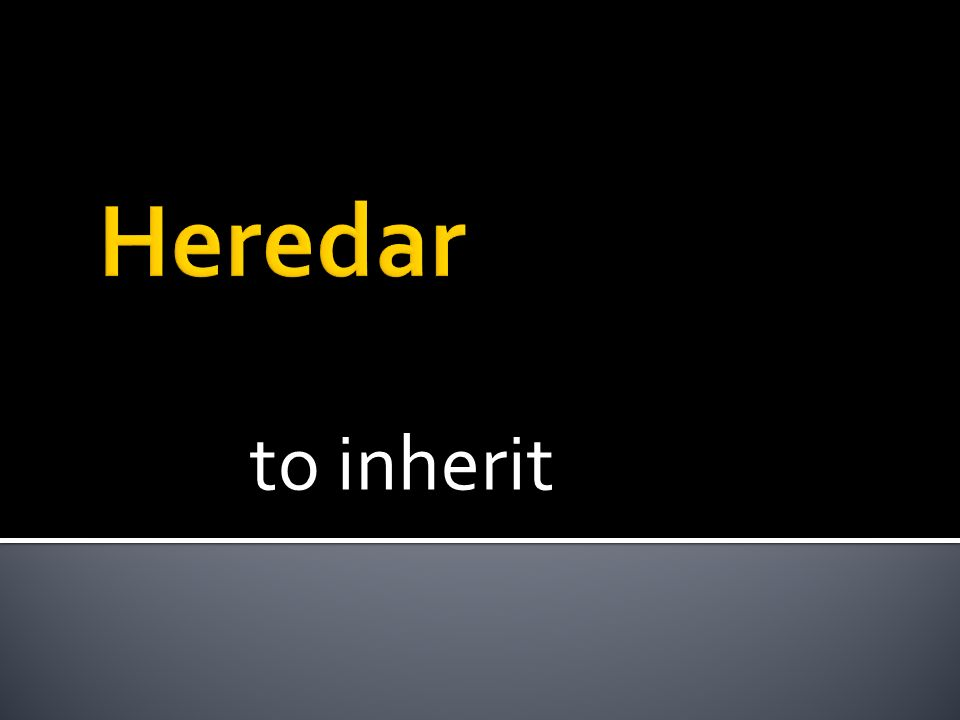 to inherit