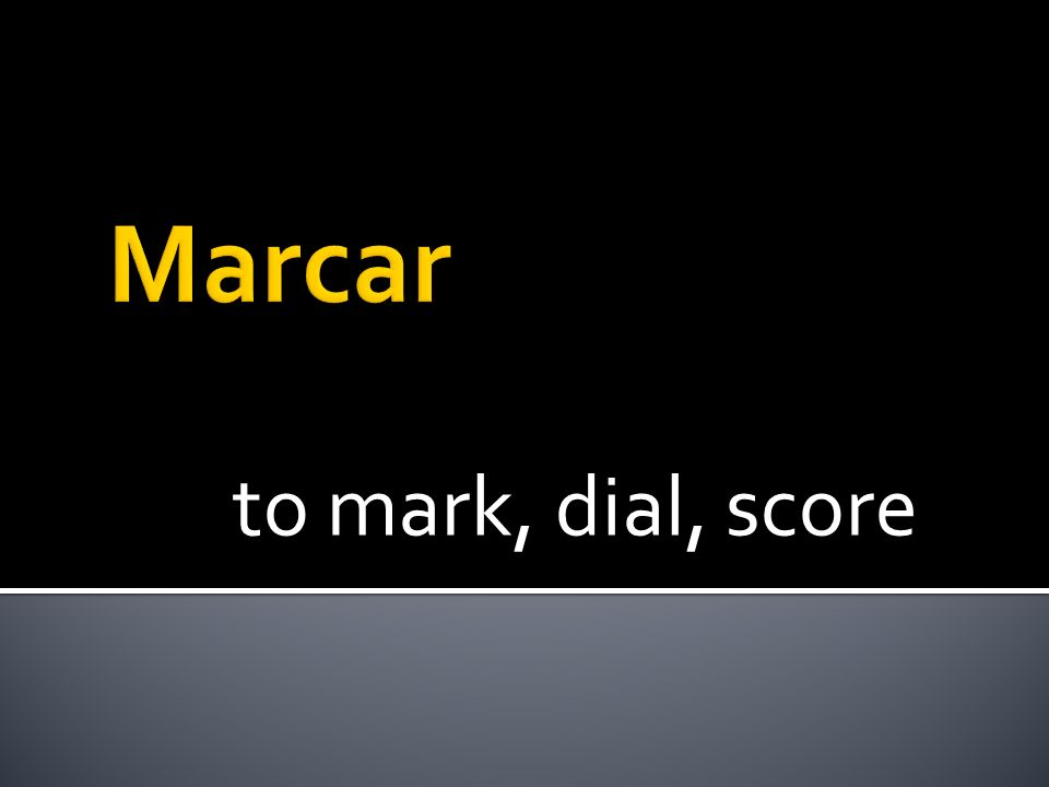to mark, dial, score