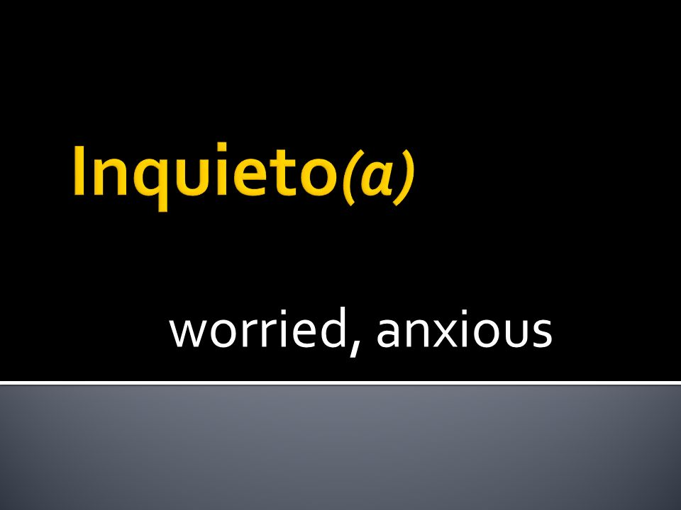 worried, anxious