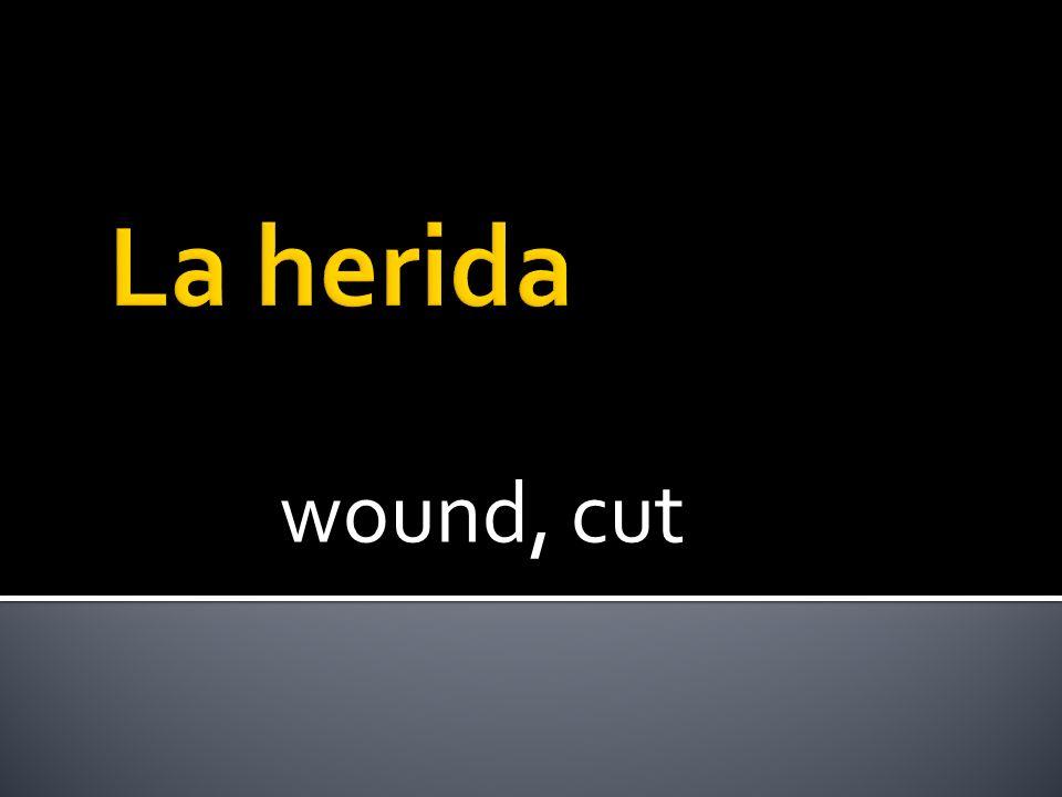 wound, cut