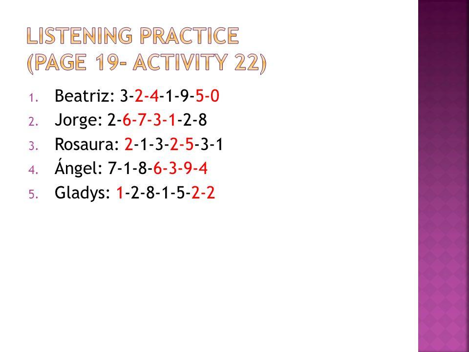 1. Beatriz: 3-2-4-1-9-5-0 2. Jorge: 2-6-7-3-1-2-8 3.