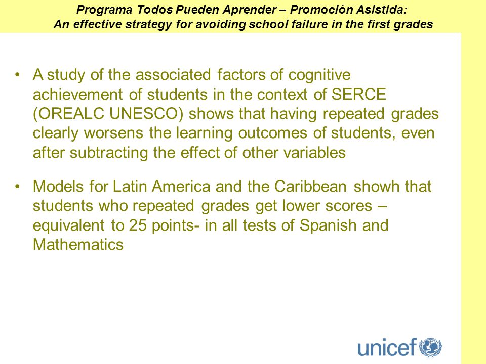 A study of the associated factors of cognitive achievement of students in the context of SERCE (OREALC UNESCO) shows that having repeated grades clear