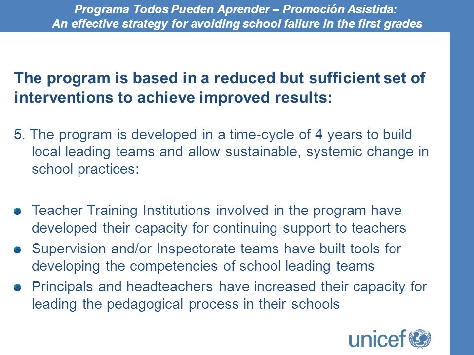The program is based in a reduced but sufficient set of interventions to achieve improved results: 5. The program is developed in a time-cycle of 4 ye