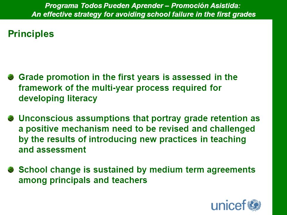 Principles Grade promotion in the first years is assessed in the framework of the multi-year process required for developing literacy Unconscious assu