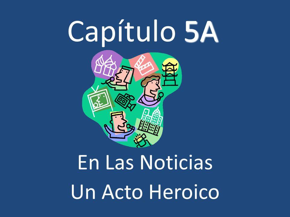 5A Capítulo 5A En Las Noticias Un Acto Heroico
