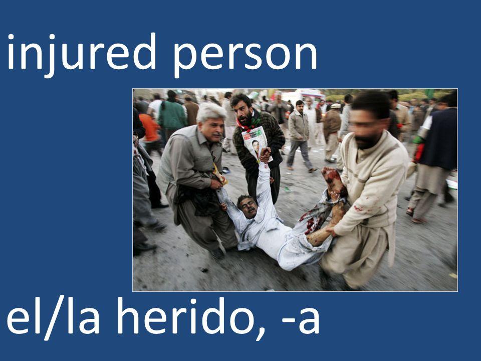 injured person el/la herido, -a