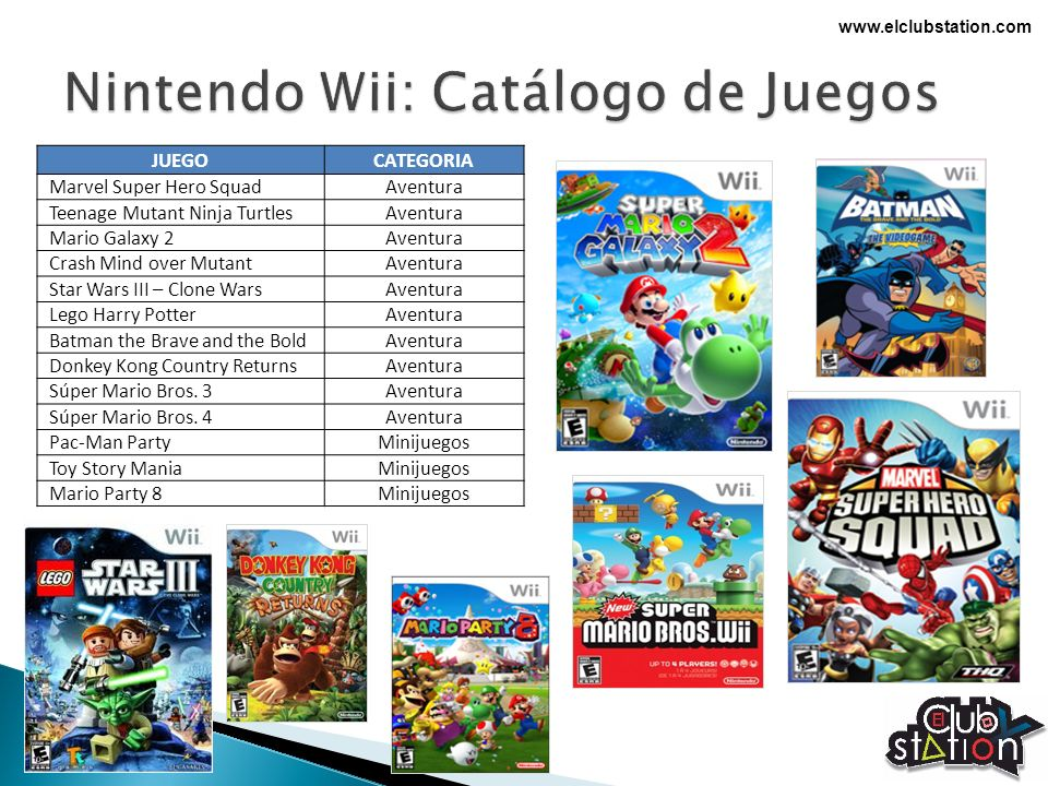www.elclubstation.com JUEGOCATEGORIA Marvel Super Hero SquadAventura Teenage Mutant Ninja TurtlesAventura Mario Galaxy 2Aventura Crash Mind over Mutan