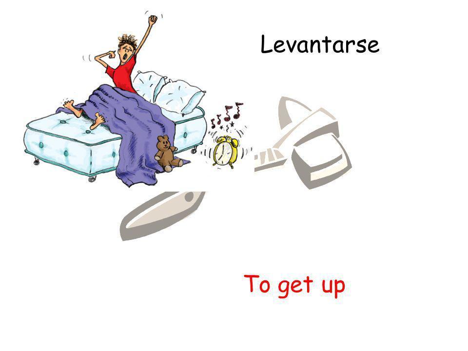 Levantarse To get up