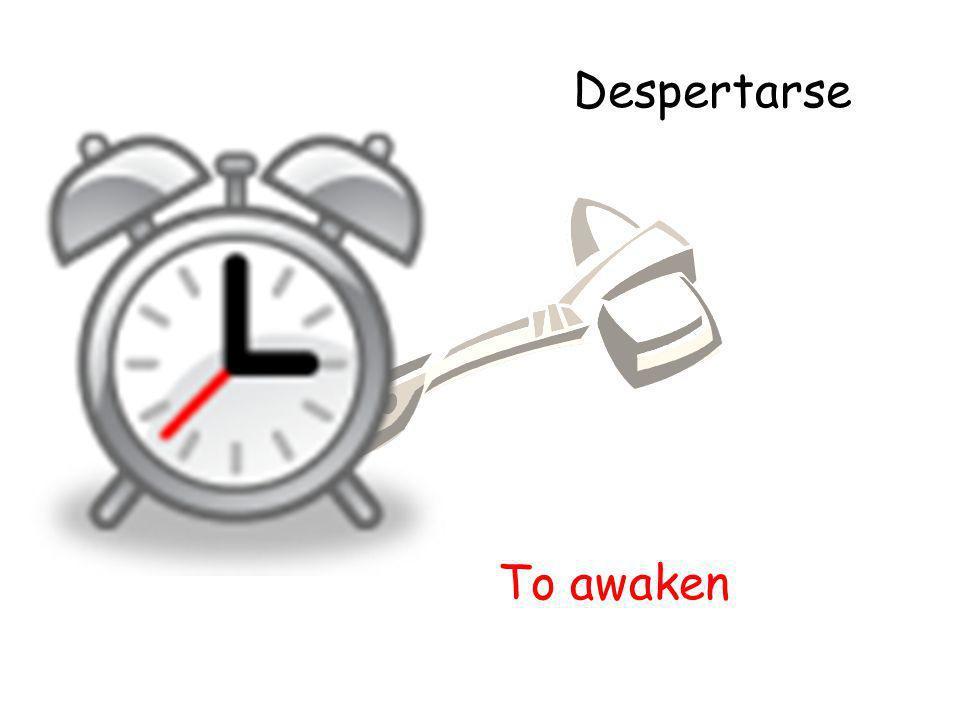 Despertarse To awaken