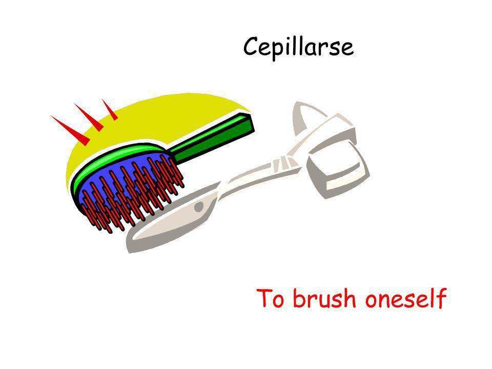 Cepillarse To brush oneself