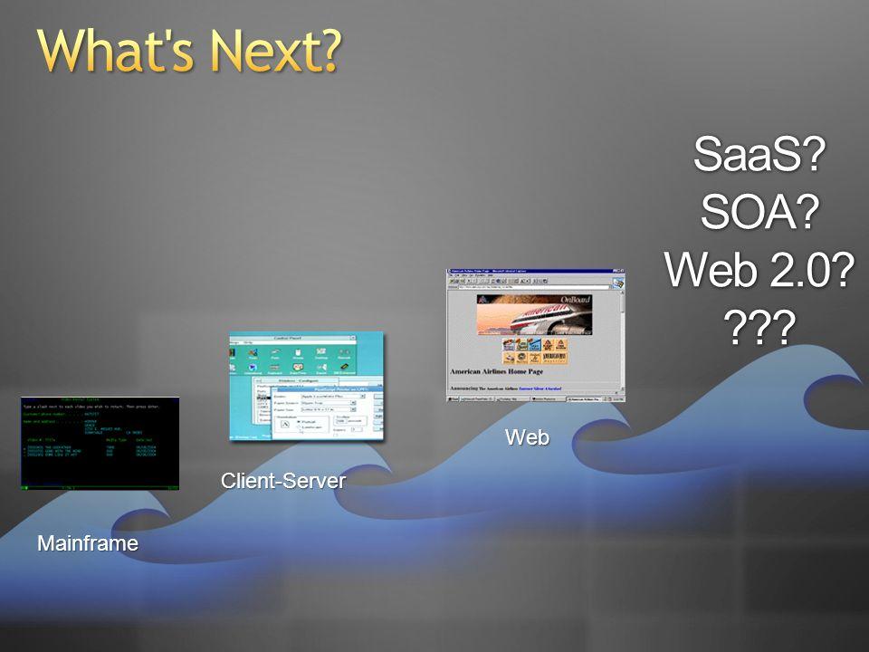 Client-Server Web SaaS SOA Web 2.0 Mainframe