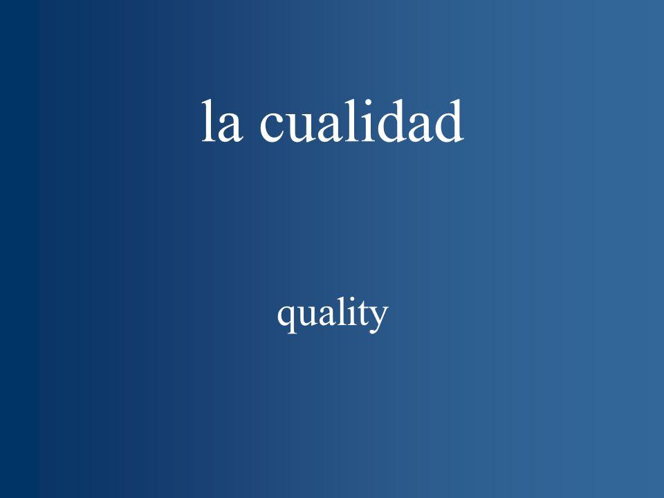 la cualidad quality