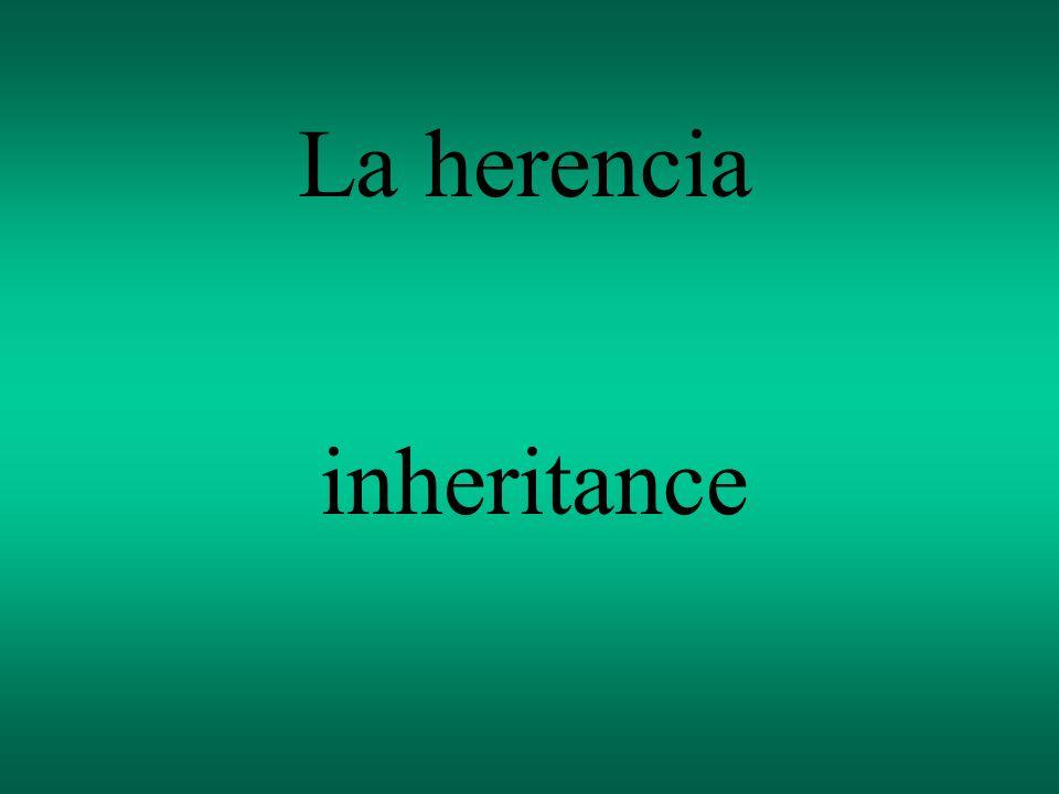 La herencia inheritance