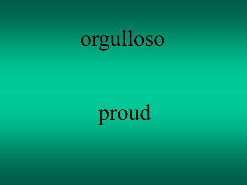 orgulloso proud