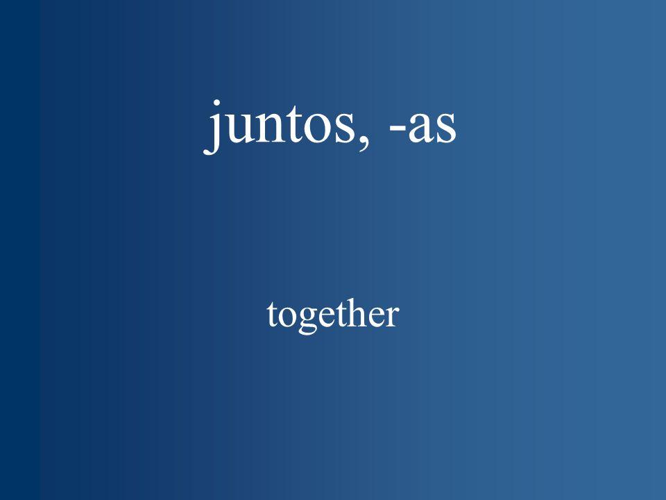 juntos, -as together