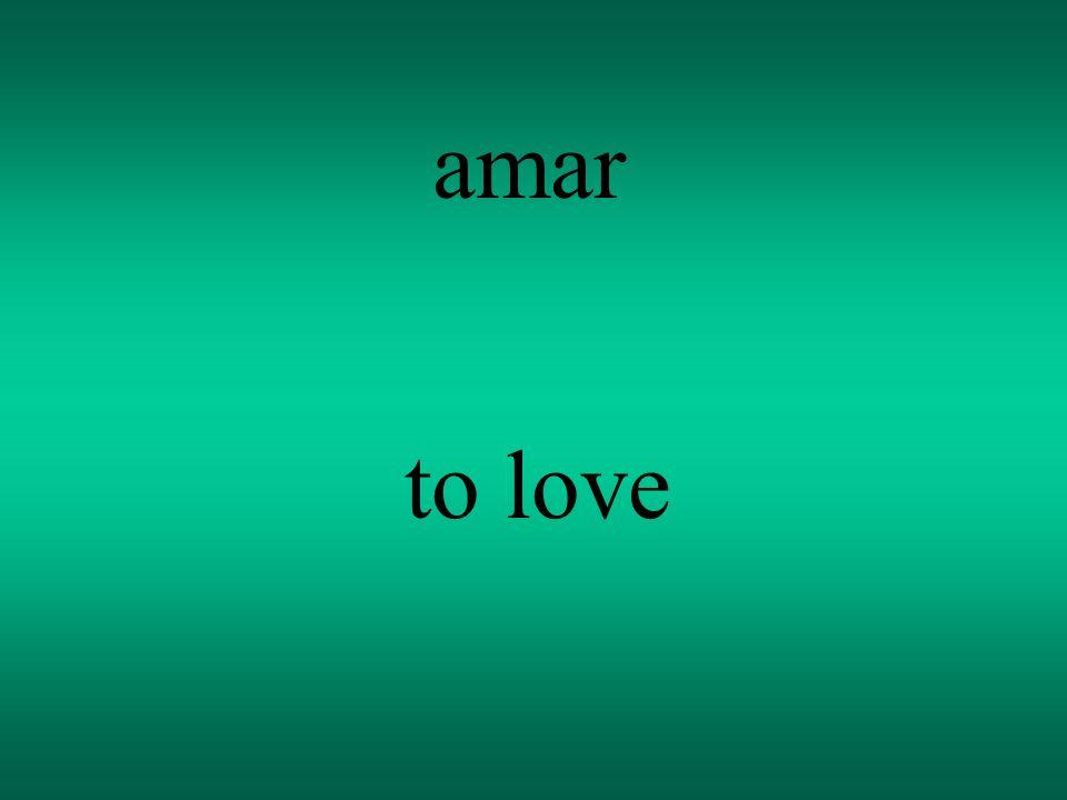 amar to love