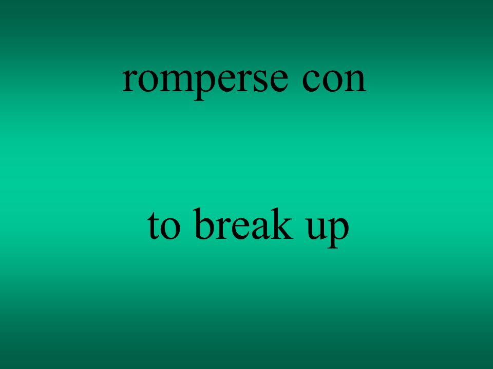 romperse con to break up