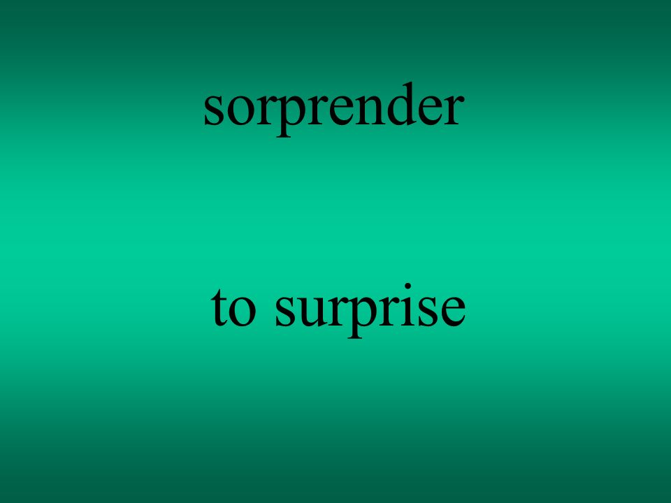 sorprender to surprise
