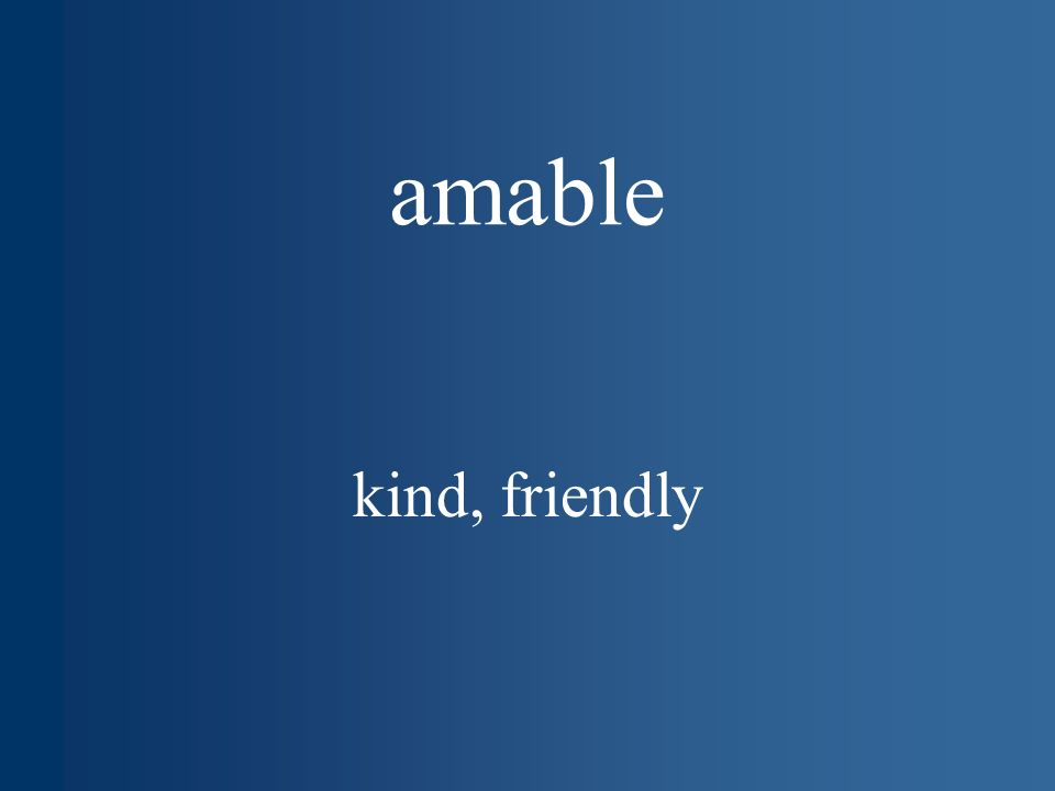 amable kind, friendly