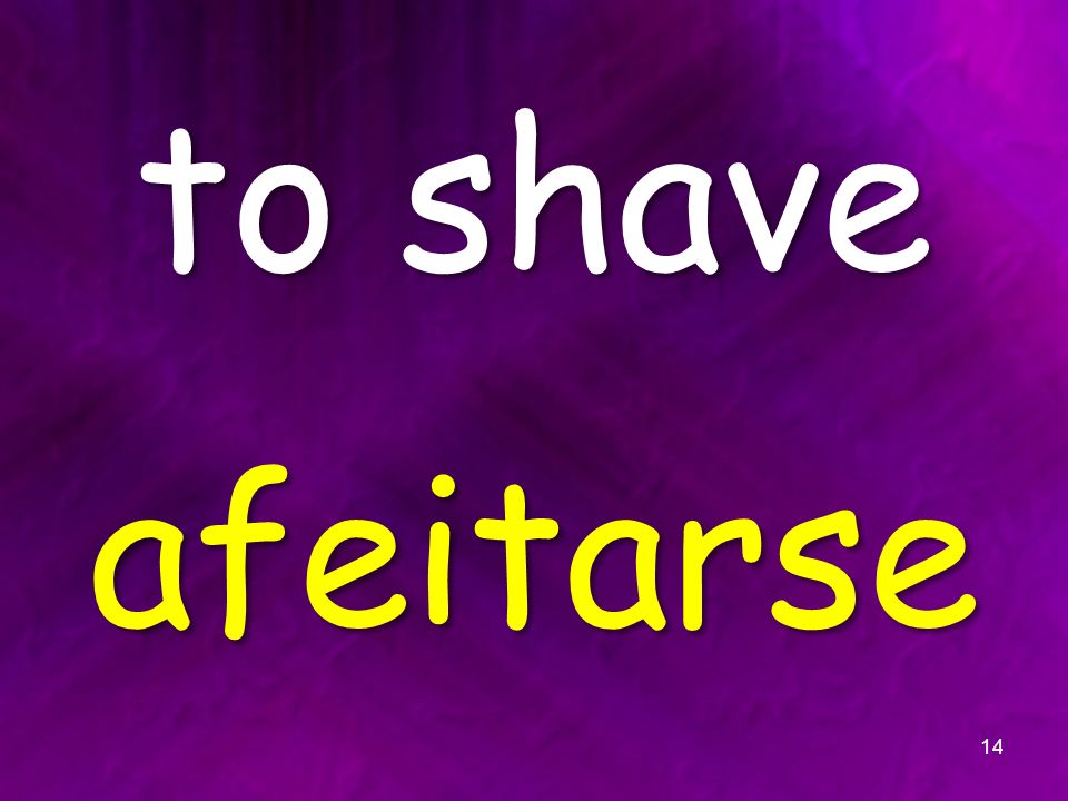 to shave afeitarse 14