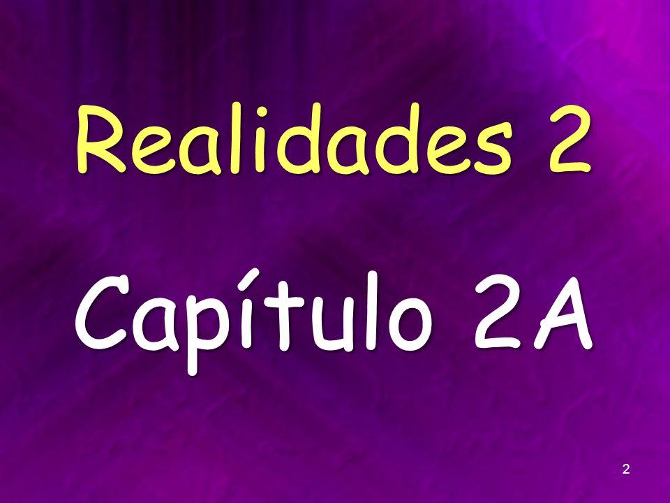 Realidades 2 Capítulo 2A 2