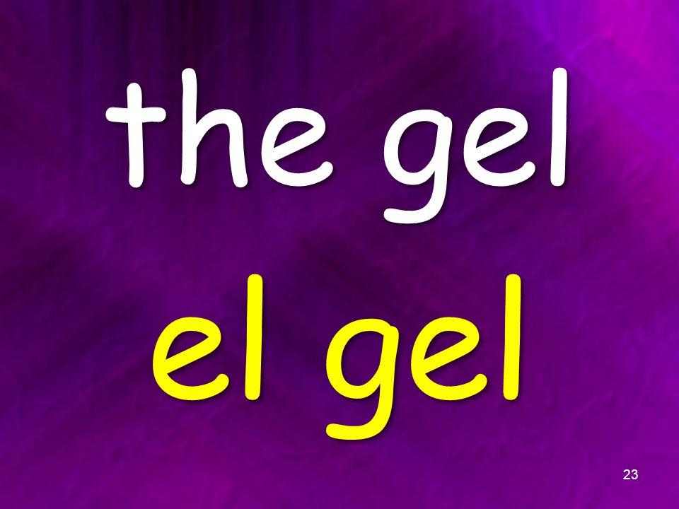the gel el gel 23