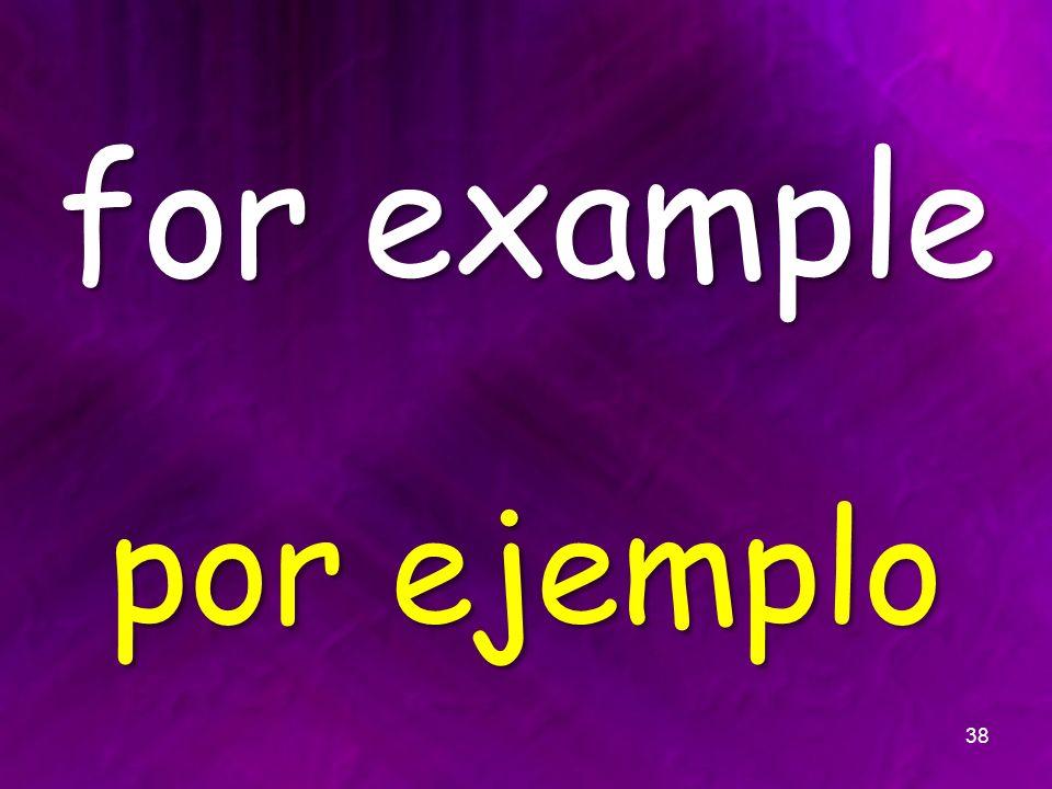 for example por ejemplo 38