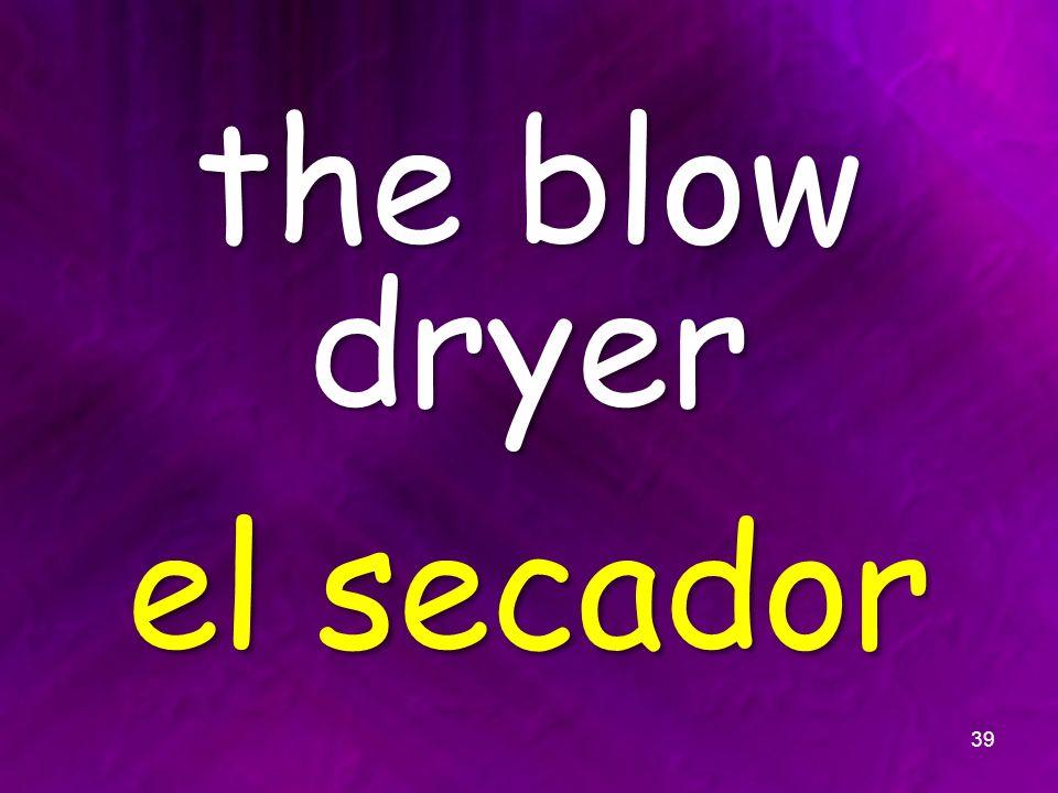 the blow dryer el secador 39