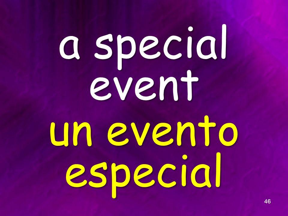 a special event un evento especial 46