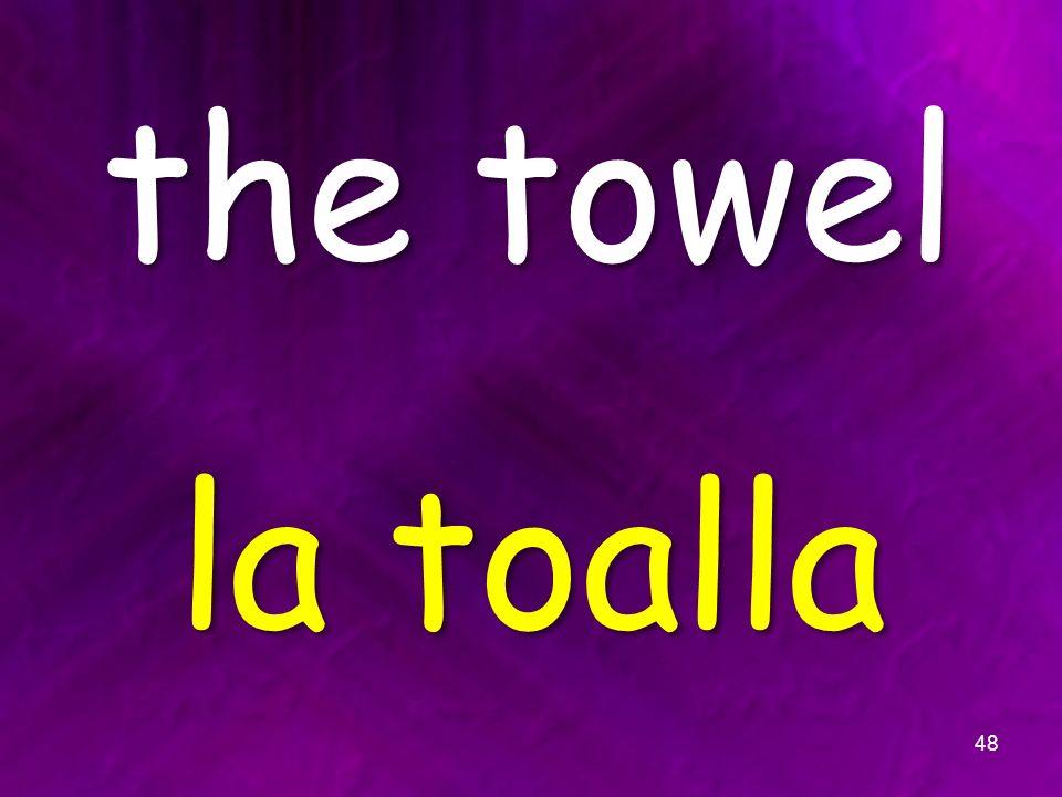 the towel la toalla 48