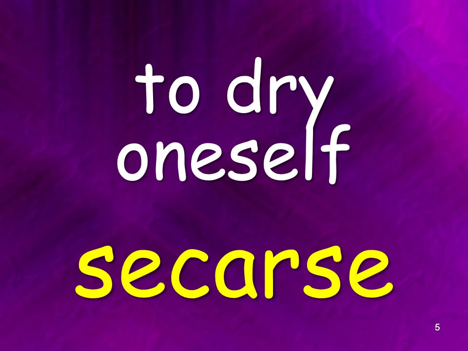 to dry oneself secarse 5