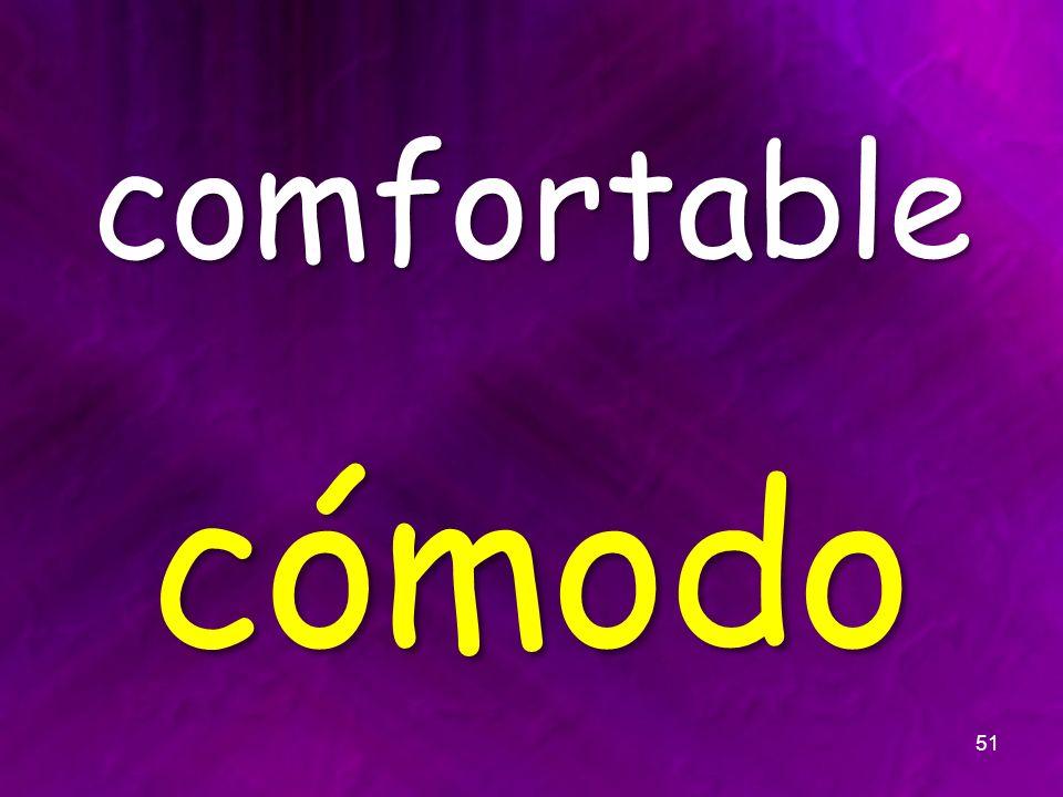 comfortable cómodo 51