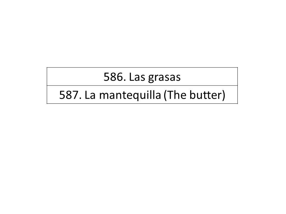 586. Las grasas 587. La mantequilla (The butter)
