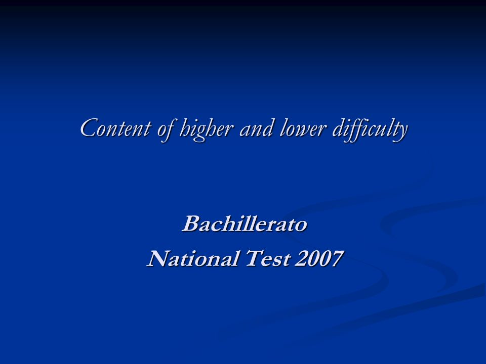 Content of higher and lower difficulty Bachillerato National Test 2007